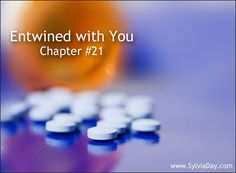 ENTWINED WITH YOU – Snapshot #21 | SylviaDay.com ~ #crossfire