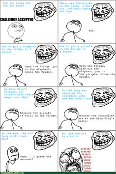 While I don't like the whole troll face thing, I thought the loop of these jokes was funny =)