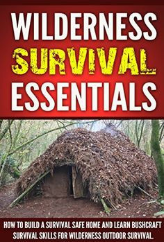 Wilderness Survival :Wilderness Survival Essentials, How to Build a Survival Safe Home and Learn Bushcraft Survival Skills for Wilderness Outdoor Survival ! Survival Essentials, Hobbies And Interests, Wilderness Survival, Outdoor Survival, Free Kindle Books, Survival Skills, Bushcraft, Adventure, Learning