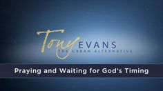 Praying and Waiting for God's Timing
