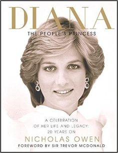 Diana: The People's Princess: A Celebration of Her Life and Legacy 20 Years On: NICHOLAS OWEN: 9781780979328: Amazon.com: Books