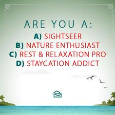 PCH on Twitter says......We're curious to know...when you go on vacation, which one are you?