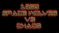 Warhammer 40k Battle Report Space Wolves vs Chaos - FNP Wargamers Ep 26