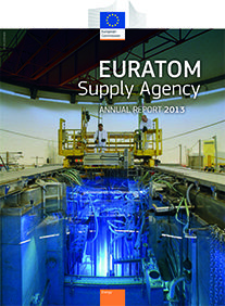 Annual Report 2013 / Euratom Supply Agency. --Luxembourg :  Office for Official Publications of the European Communities,  1982-.