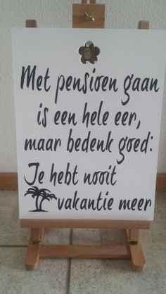 pensioen, geen vakantie meer Dutch Words, Dutch Quotes, Retirement Gifts, Work Quotes, Thing 1, Happy Moments, Good Advice, Funny Gifts, Are You Happy
