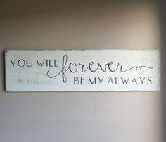 You will forever be my always bedroom wall decor by CherieKaySigns