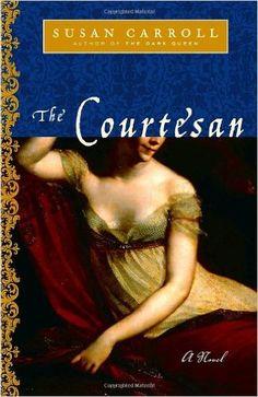 The Courtesan: A Novel (The Dark Queen Saga): Susan Carroll Amazon.com: Books