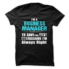 Love being -- BUSINESS-MANAGER T Shirt, Hoodie, Sweatshirt