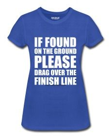 """Marathon t-shirt """"If Found on the Ground, Please Drag Over the Finish Line"""" Running Quotes, Running Motivation, Fitness Motivation, Funny Running, Running Gear, Fun Fitness, Fitness Humour, Fit Board Workouts, Fun Workouts"""