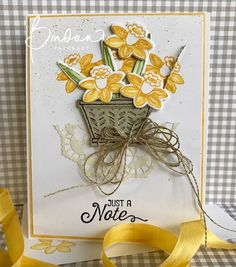 "Continuing my theme of using the Basket Bunch Bundle for cards other than Easter...today I have a ""just a note"" card featuring a basket of daffodils... J"