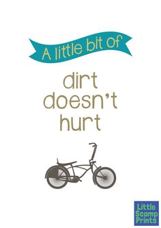 Kids print A little bit of dirt doesn't hurt A4 8x10 PRINT ONLY nursery art vintage bike nursery playroom sign baby boy nursery wall art. Visit us at www.littlescamp.com.au
