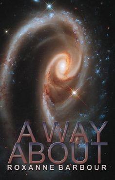 A Way About by Roxanne Barbour, http://www.amazon.com/gp/product/B008B0OKMU/ref=cm_sw_r_pi_alp_Zw52pb0ESFQQX