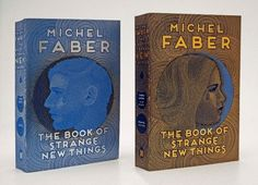 Dual paperback covers of The Book of Strange New Things - Canongate Books. Shortlisted 2105.
