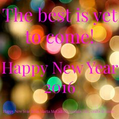 Best is yet to come! Happy New Year 2016, New Years 2016, Word 3, New Year Greetings, Yet To Come, New Years Eve Party, New Beginnings, Wise Words, Christmas Diy