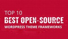 Top 10 Best Open-Source WordPress Theme Frameworks