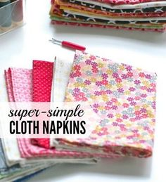 How to make super-simple DIY cloth napkins. These easy-to-make napkins wash easily, hide staining, and look adorable on the table or just tucked under a teacup.