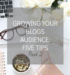 CoutureGirl | A Beauty, Fashion & Lifestyle Blog: Five Tips for Growing Your Blogs Audience: Part 2
