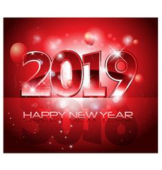 Red 2019 happy new year background vector Happy New Year Wishes, Happy New Year 2019, Happy Day, Happy New Year Background, Happy 2017, Happy Birthday Pictures, New Years 2016, Give Thanks, Christmas And New Year