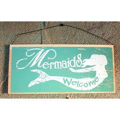 Mermaids Welcome Wood Sign ❤ liked on Polyvore