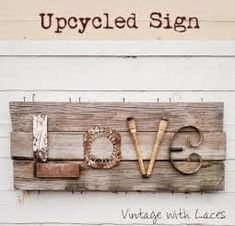 It had been on my mind for a while to make a sign from junk parts or found objects. Inspired by some great junky LOVE signs I had seen on s...