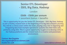 New Job: Senior ETL Developer - SSIS, Big Data, Hadoop needed in London. Contact Ben to find out more or apply online today!