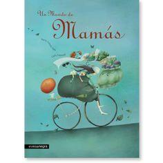 Título: Un mundo de mamás Autora: Marta Gómez Mata Ilustradora: Carla Nazareth Editorial: Comanegra Encuadernación: Carton...