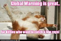 Global Warming is GREAT! http://cheezburger.com/9013767168