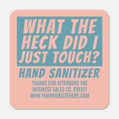 Funny Custom What The Heck Did I Just Touch Pink Hand Sanitizer Packet In 2020 Hand Sanitizer Funny Phrases Marketing Humor