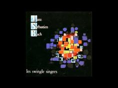 les swingle singer - JAZZ SEBASTIEN BACH 3/23 - Aria dalla Suite n°3 in ...