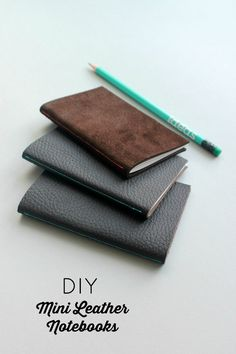 (I already make these, but this is a nicely styled happy reminder!) Mini Leather Notebook DIY