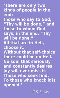 From The Great Divorce - such an insightful allegory on heaven and hell. I love C.S. Lewis!
