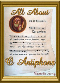What Are The O Antiphons? - Learning About A Catholic Advent Tradition