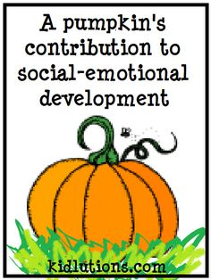 A pumpkin's contribution to social-emotional development. #ece #parenting #preschool
