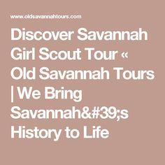Discover Savannah Girl Scout Tour « Old Savannah Tours | We Bring Savannah's History to Life