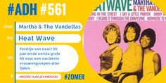 #ADH #561 #liedjevandedag  Heat Wave | Martha & The Vandellas  ♫♫♫