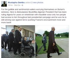 Nigerian Compares PMB To Algerian President Saying PMB Not On Wheel Chair Afterall (Photos)
