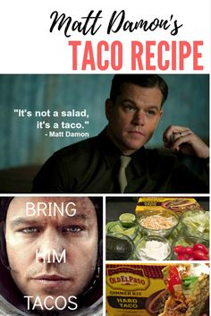 Matt Damon's Taco Recipe is the best ever. And it's so easy.