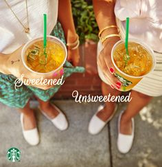 Every Starbucks Teavana Iced Tea can come sweetened or unsweetened. Just ask your barista to make it the way you like it.