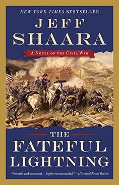 The fateful lightning : a novel of the Civil War by Jeff Shaara. The fourth and final volume in a series of Civil War novels describes the war's last months through multiple perspectives. Civil War Books, War Novels, American Civil War, Historical Fiction, Fiction Books, New York Times, Ny Times, Large Prints, Book Review