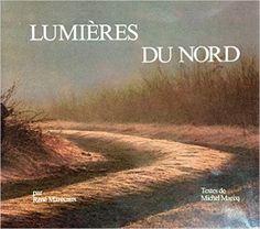 LUMIERES DU NORD: MICHEL MARCQ RENE MARECAUX: Books - Amazon.ca