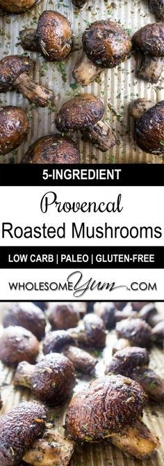 Provencal Roasted Mushrooms (Paleo, Low Carb) - These paleo, low carb roasted…