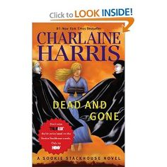 Dead and Gone (Sookie Stackhouse, Book 9) (Sookie Stackhouse/True Blood)