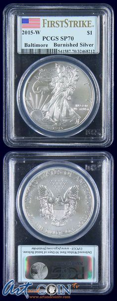 2015-W PCGS SP70 First Strike Burnished Silver Eagle www.artandcointv.com