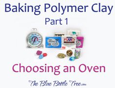 Read about choosing a polymer clay oven. Part of a series by The Blue Bottle Tree. You can move from Part 1 to Part 2 to Part 3 - Just full of useful information.