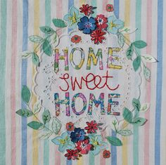Leah Halliday - Home Sweet Home 2 Free Motion Embroidery, Machine Embroidery, Dottie Angel, Sweet Home, Fabric Journals, Fabric Art, Textile Art, Needlework, Applique