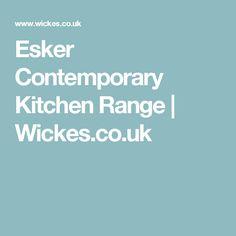 Esker Contemporary Kitchen Range | Wickes.co.uk