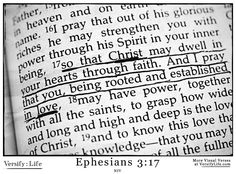 """so that Christ may dwell in your hearts through faith. And I pray that you, being rooted and established in love"" Ephesians 3:17"