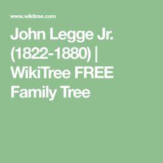 John  Legge Jr. (1822-1880) | WikiTree FREE Family Tree