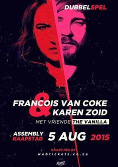 FRANCOIS VAN COKE & KAREN ZOID at The Assembly! 05 AUGUST 2015