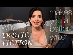Why Erotic Fiction Makes You A Better Writer